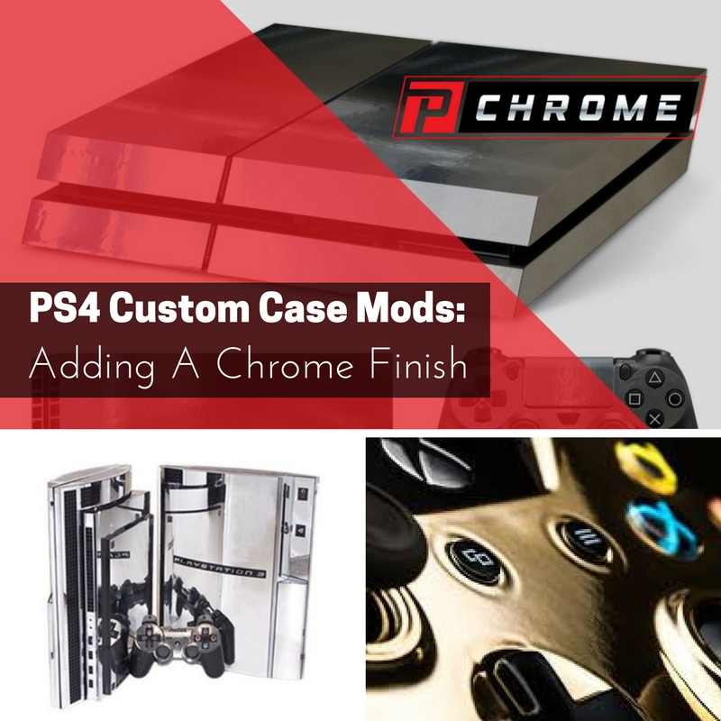 PS4 Custom Case Mods Adding A Chrome Finish
