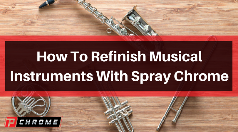 How To Refinish Musical Instruments With Spray Chrome