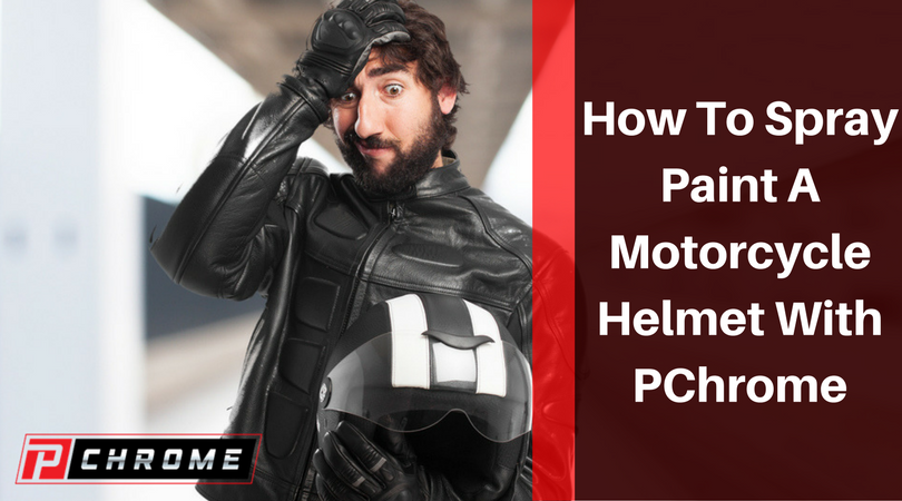 How To Spray Paint A Motorcycle Helmet With PChrome