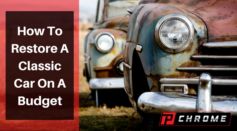 How To Restore A Classic Car On A Budget