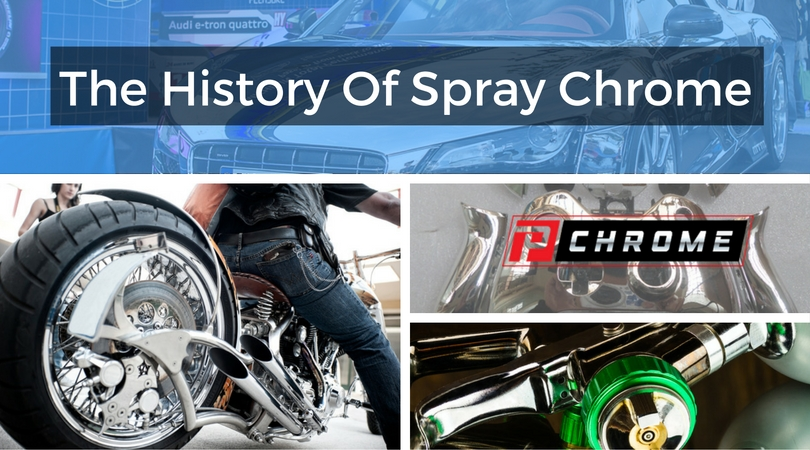 The History Of Spray Chrome - PChrome - Spray On Chrome