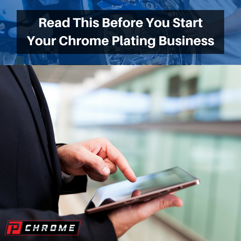 Read This Before You Start Your Chrome Plating Business