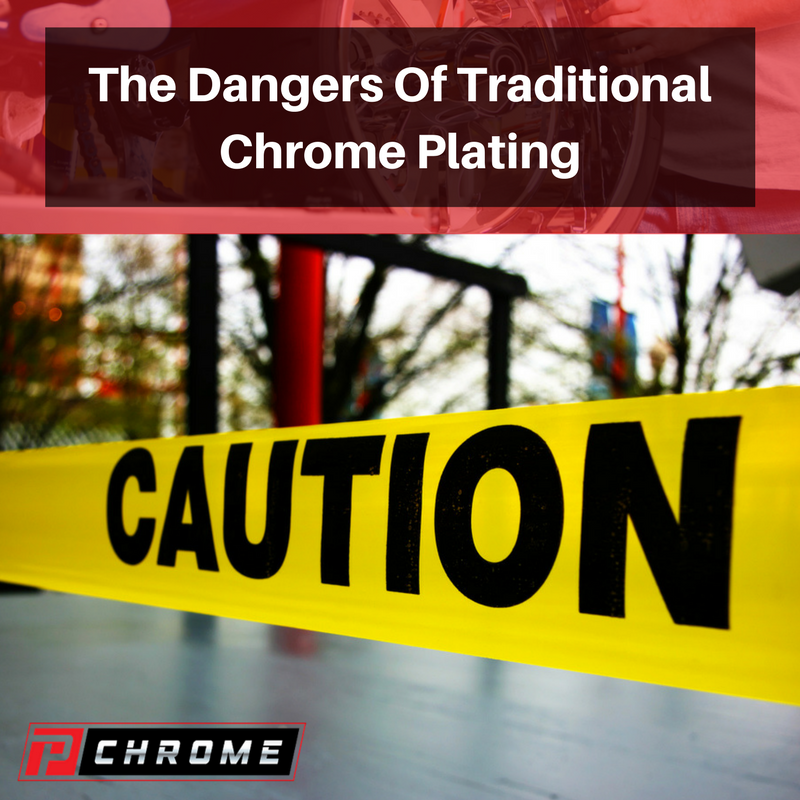 The Dangers Of Traditional Chrome Plating - PChrome