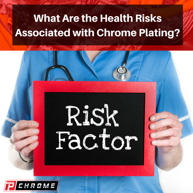 What Are the Health Risks Associated with Chrome Plating